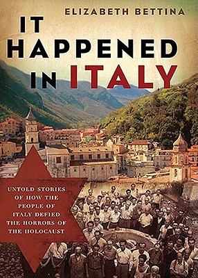 it-happened-in-italy-untold-stories-of-how-the-people-of-italy-defied-the-horrors-of-the-holocaust