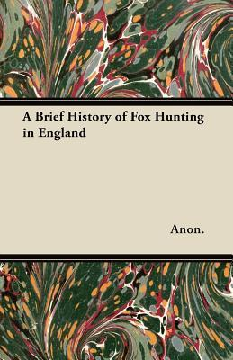 A Brief History of Fox Hunting in England
