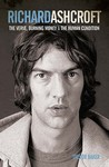 Richard Ashcroft: The Verve, Burning Money & the Human Condition. by Trevor Baker