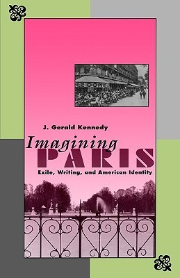 Imagining Paris: Exile, Writing, and American Identity