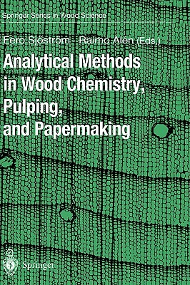 Analytical Methods In Wood Chemistry, Pulping And Papermaking (Springer Series In Wood Science)