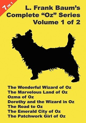 """L. Frank Baum's Original """"Oz"""" Series, Volume 1 Of 2. The Wonderful Wizard Of Oz / The Marvelous Land Of Oz / Ozma Of Oz / Dorothy And The Wizard ... City Of Oz, / The Patchwork Girl Of Oz"""