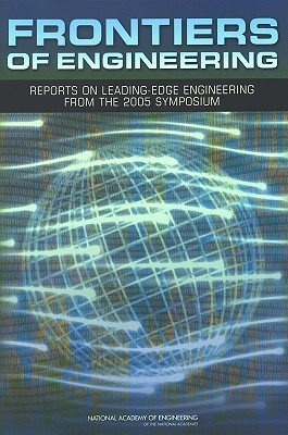 Frontiers of Engineering: Reports on Leading-Edge Engineering from the 2005 Symposium