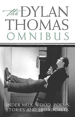 The Dylan Thomas Omnibus: