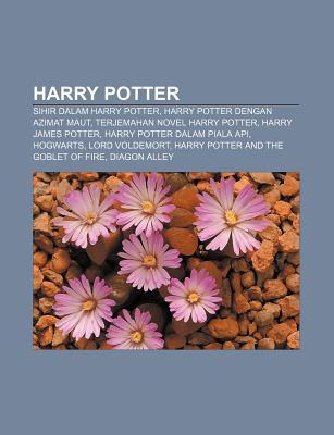 Harry Potter: Sihir Dalam Harry Potter, Harry Potter Dengan Azimat Maut, Terjemahan Novel Harry Potter, Harry James Potter