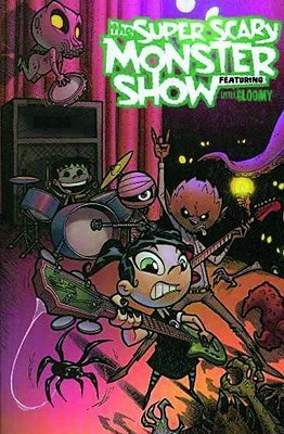 The Super Scary Monster Show, Featuring Little Gloomy
