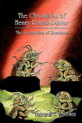 The Chronicles of Henry Roach-Dairier: The Re-Creation of Roacheria