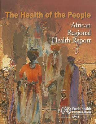 The Health of the People: The African Regional Health Report