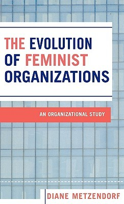 the-evolution-of-feminist-organizations-an-organizational-study