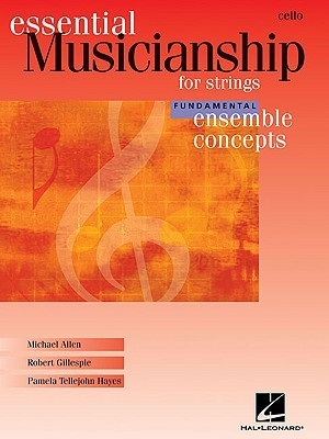 Essential Musicianship for Strings: Cello: Fundamental Ensemble Concepts