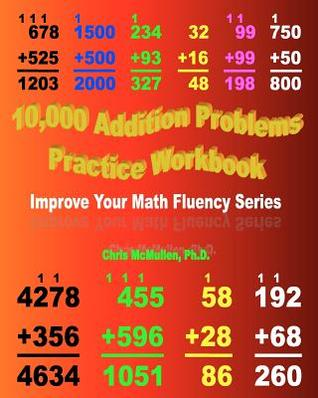 10,000 Addition Problems Practice Workbook: Improve Your Math Fluency Series