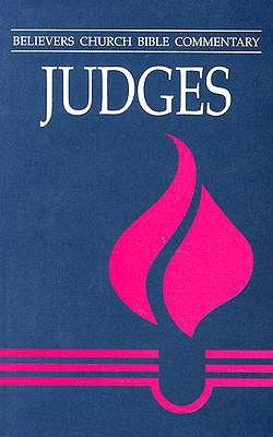 Judges: Believers Church Bible Commentary