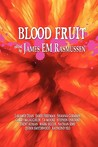 Blood Fruit by James E.M. Rasmussen