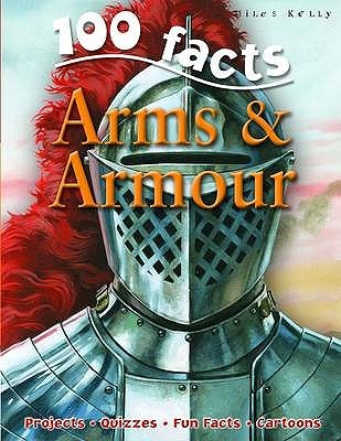 Descargar pdf y ebooks 100 Facts on Arms and Armour