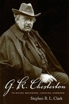 G.K. Chesterton: Thinking Backward, Looking Forward