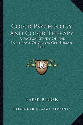 Color Psychology and Color Therapy by Faber Birren