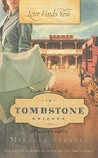 Love Finds You in Tombstone, Arizona by Miralee Ferrell