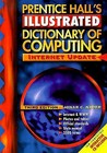 Prentice Hall's Illustrated Dictionary of Computing (3rd Edition)