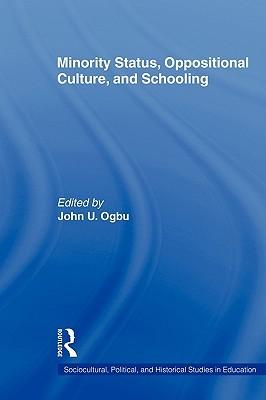Minority Status, Oppositional Culture, & Schooling