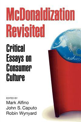 McDonaldization Revisited by Mark Alfino