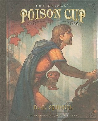 The Prince's Poison Cup by R.C. Sproul