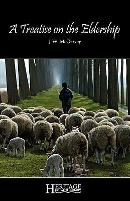 A Treatise on the Eldership by J.W. McGarvey