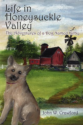 Life in Honeysuckle Valley: The Adventures of a Dog Named Kirby