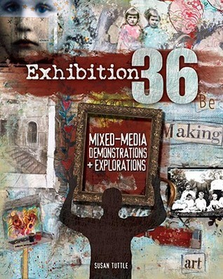 Exhibition 36: Mixed-Media Demonstrations + Explorations