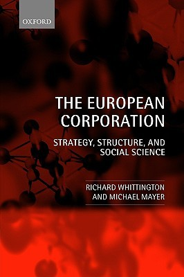 The European Corporation: Strategy, Structure, and Social Science