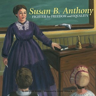 Susan B. Anthony by Suzanne Slade
