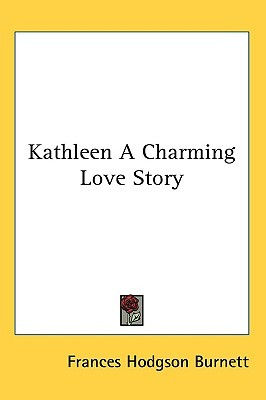 Kathleen: A Charming Love Story