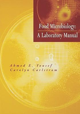 Food Microbiology: A Laboratory Manual