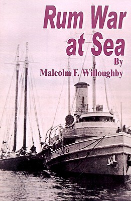 Rum War at Sea by Malcolm F. Willoughby