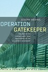"Operation Gatekeeper: The Rise of the ""Illegal Alien"" and the Making of the U.S.-Mexico Boundary"