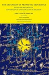 The Expansion of Prophetic Experience: Essays on Historicity, Contingency and Plurality in Religion