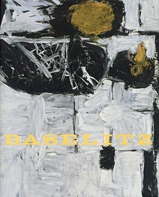 Georg Baselitz: A Retrospective