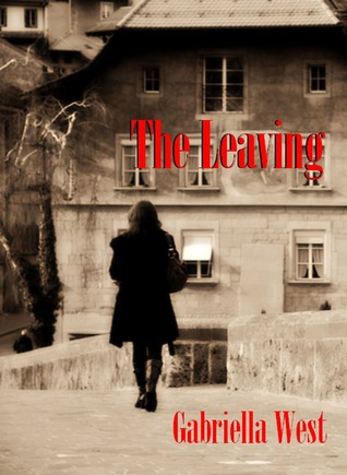The Leaving by Gabriella West