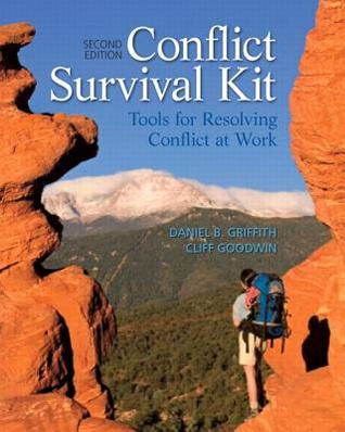 Conflict Survival Kit: Tools for Resolving Conflict at Work