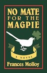No Mate for the Magpie