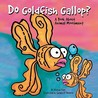 Do Goldfish Gallop?: A Book about Animal Movement