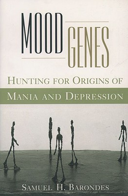 Mood Genes: Hunting for Origins of Mania and Depression