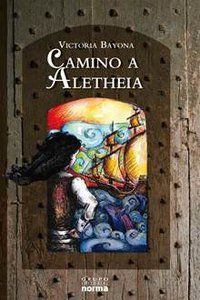 Camino a Aletheia by Victoria Bayona