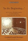 'In the Beginning...' A Catholic Understanding of the Story of Creation and the Fall