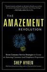 Amazement Revolution: Seven Customer Service Strategies to Create an Amazing Customer (& Employee) Experience