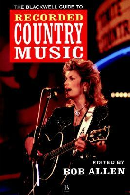 the blackwell guide to recorded country music by bob allen rh goodreads com country music guide 2018 country music gig guide ireland