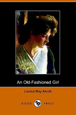 An Old-Fashioned Girl by Louisa May Alcott
