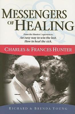 Messengers of Healing: Charles & Frances Hunter