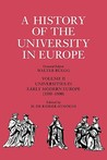 A History of the University in Europe: Volume 2, Universities in Early Modern Europe (1500 1800)