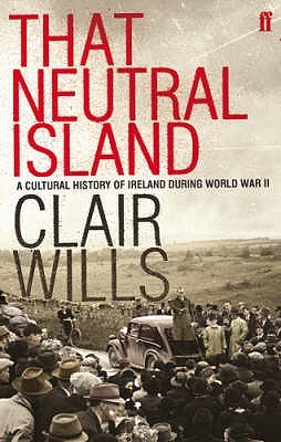 that-neutral-island-a-history-of-ireland-during-the-second-world-war