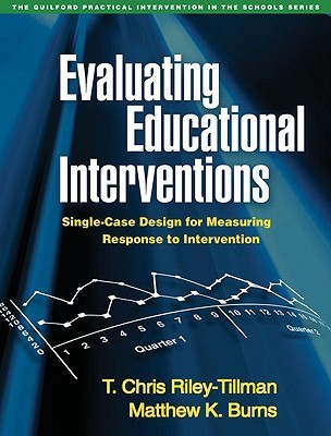 Evaluating Educational Interventions: Single-Case Design for Measuring Response to Intervention